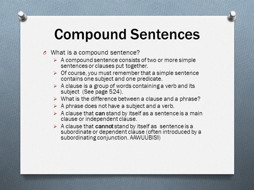 Compound Sentences What is a compound sentence