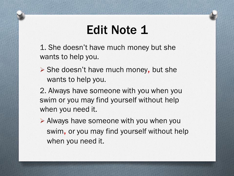 Edit Note 1 1. She doesn't have much money but she wants to help you.