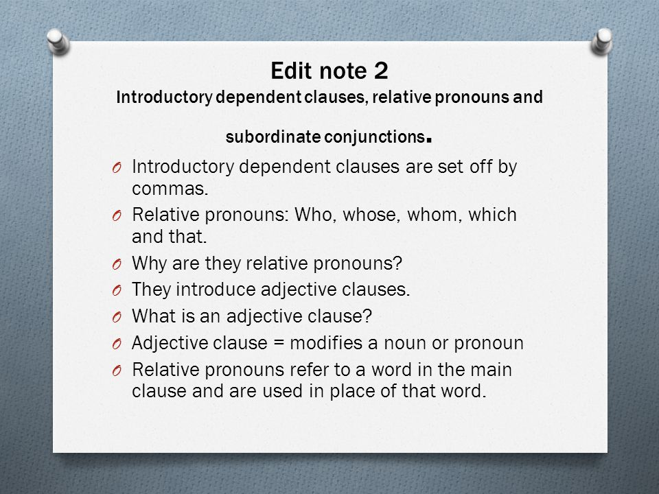 Edit note 2 Introductory dependent clauses, relative pronouns and subordinate conjunctions.