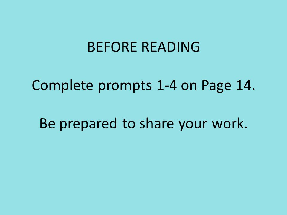 BEFORE READING Complete prompts 1-4 on Page 14