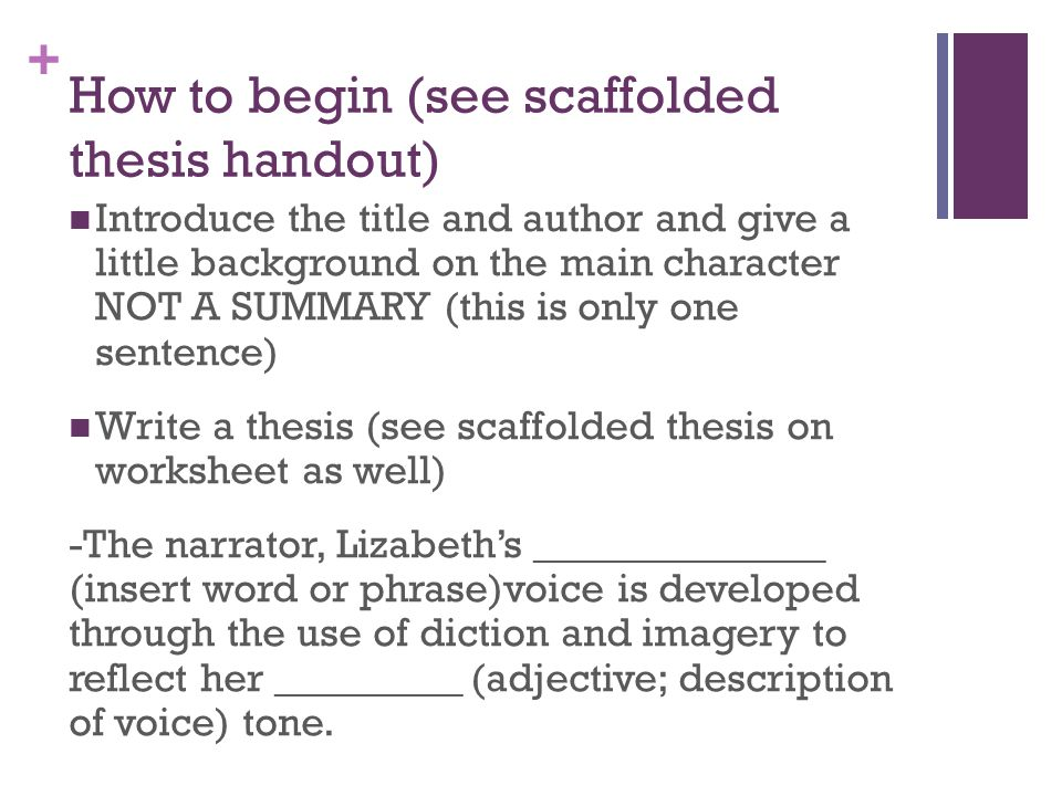 How to begin (see scaffolded thesis handout)