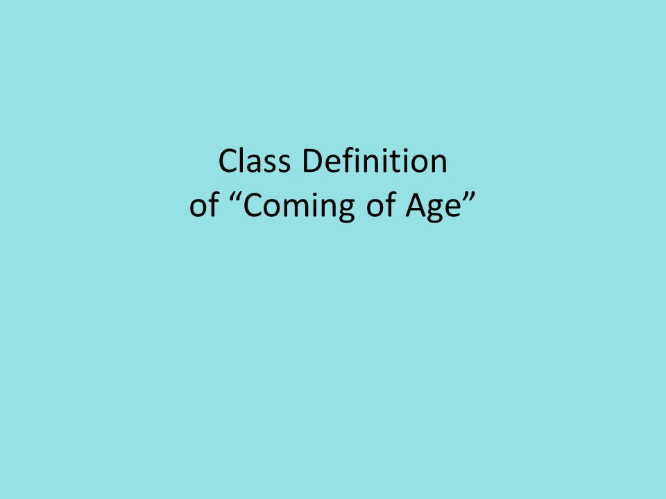 Class Definition of Coming of Age