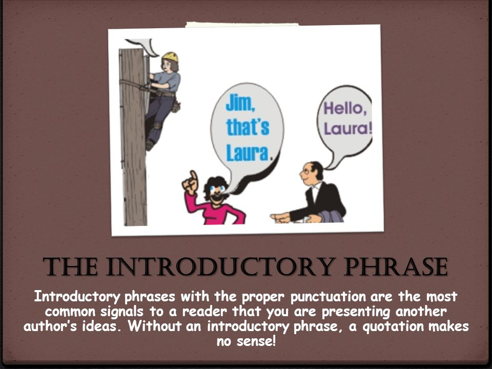 THE INTRODUCTORY PHRASE