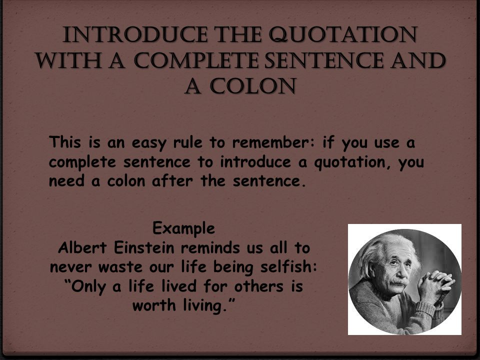 Introduce the quotation with a complete sentence and a colon