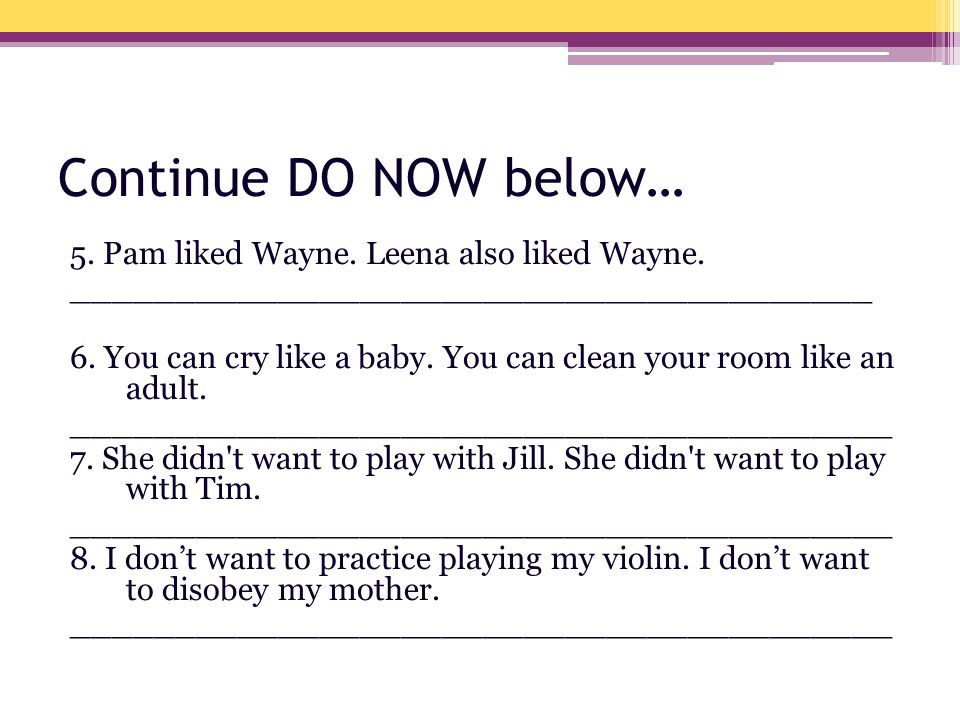 Continue DO NOW below… 5. Pam liked Wayne. Leena also liked Wayne.