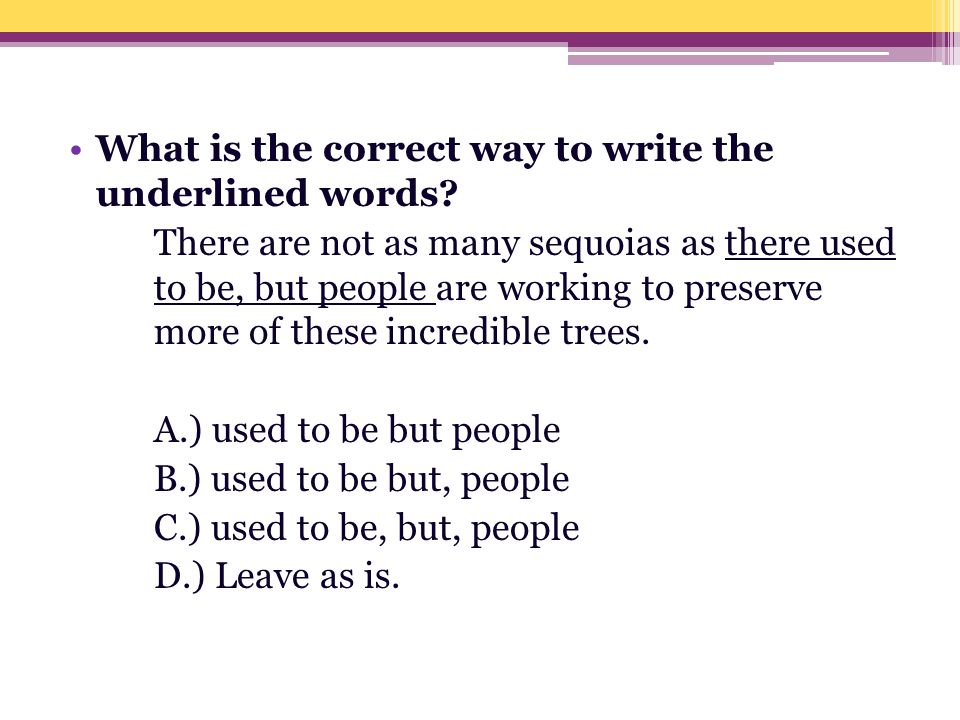 What is the correct way to write the underlined words