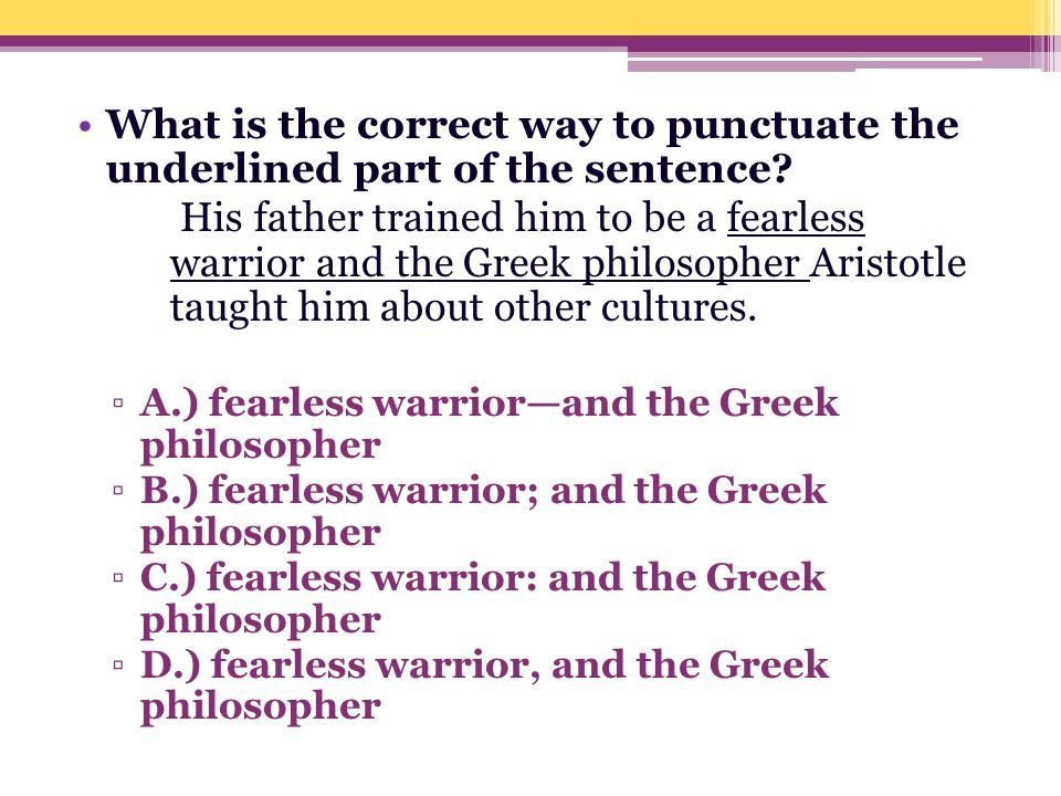 What is the correct way to punctuate the underlined part of the sentence