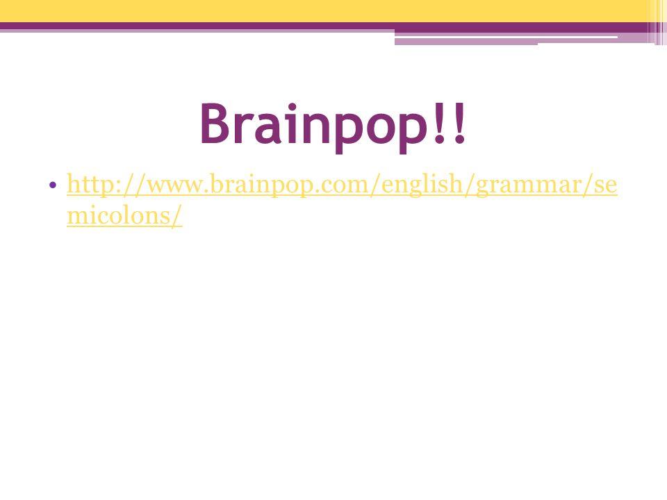 Brainpop!! http://www.brainpop.com/english/grammar/se micolons/