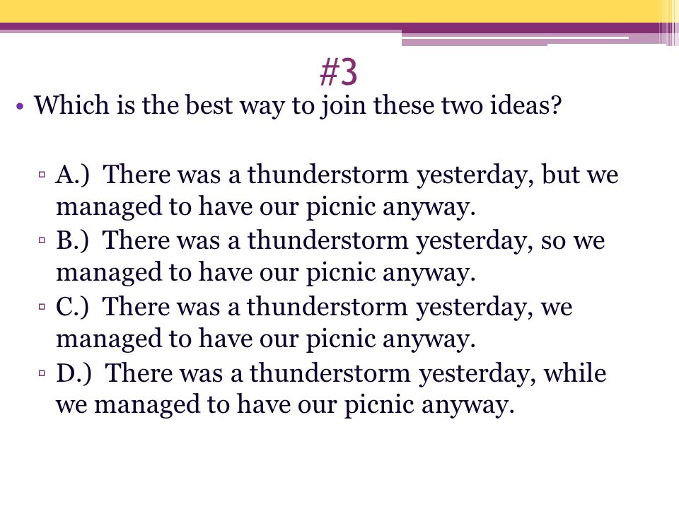 #3 Which is the best way to join these two ideas