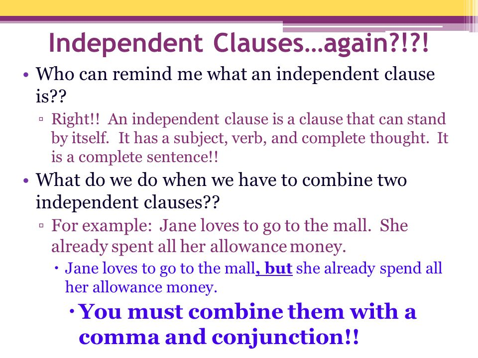 Independent Clauses…again ! !