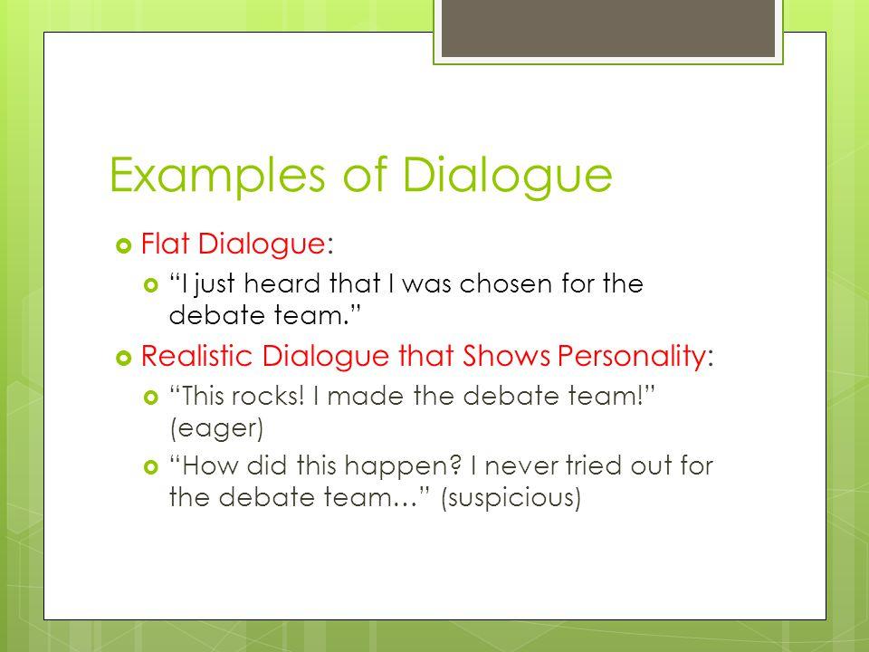 Examples of Dialogue Flat Dialogue: