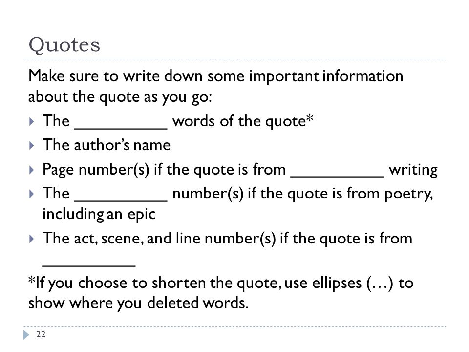 Quotes Make sure to write down some important information about the quote as you go: The __________ words of the quote*