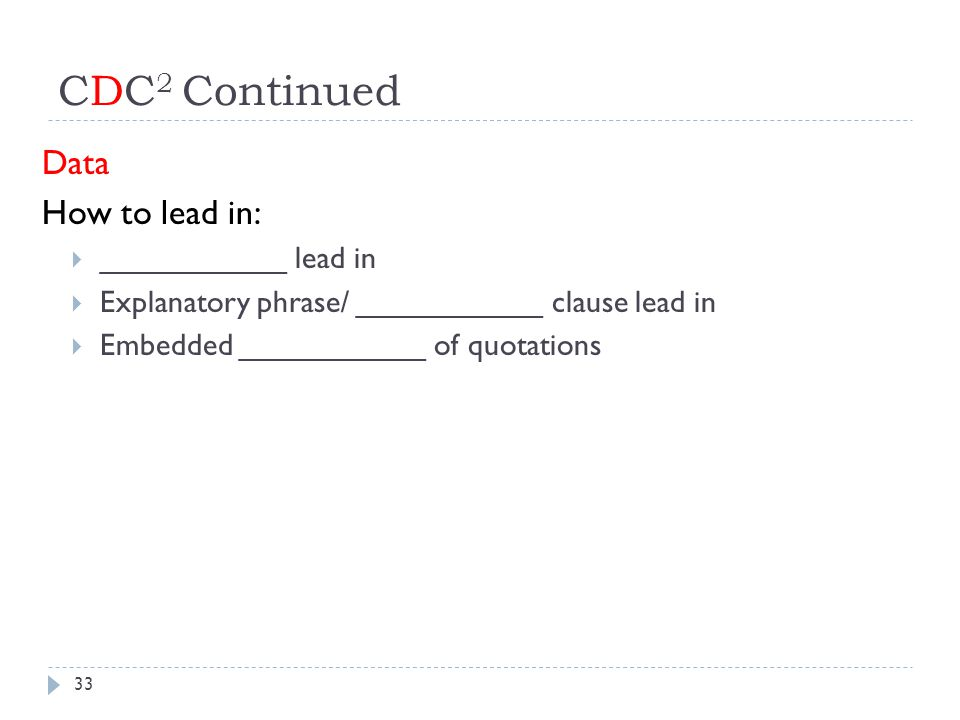 CDC2 Continued Data How to lead in: ___________ lead in