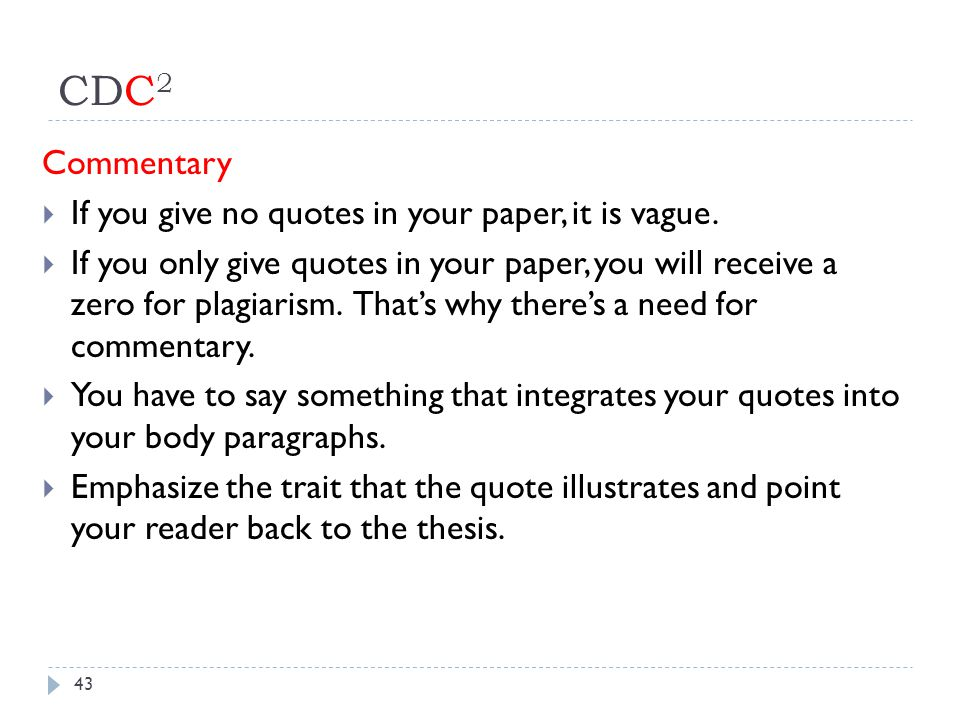 CDC2 Commentary If you give no quotes in your paper, it is vague.