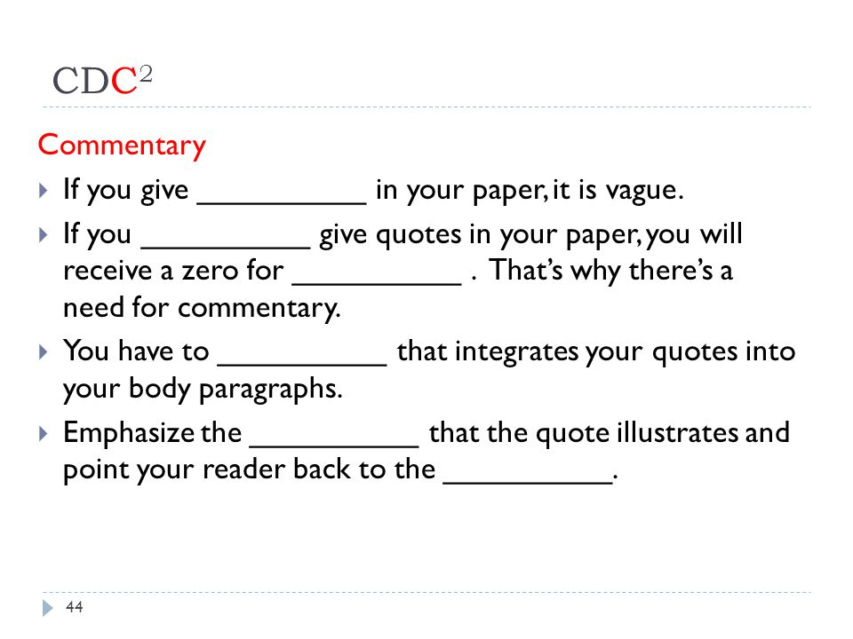 CDC2 Commentary If you give __________ in your paper, it is vague.