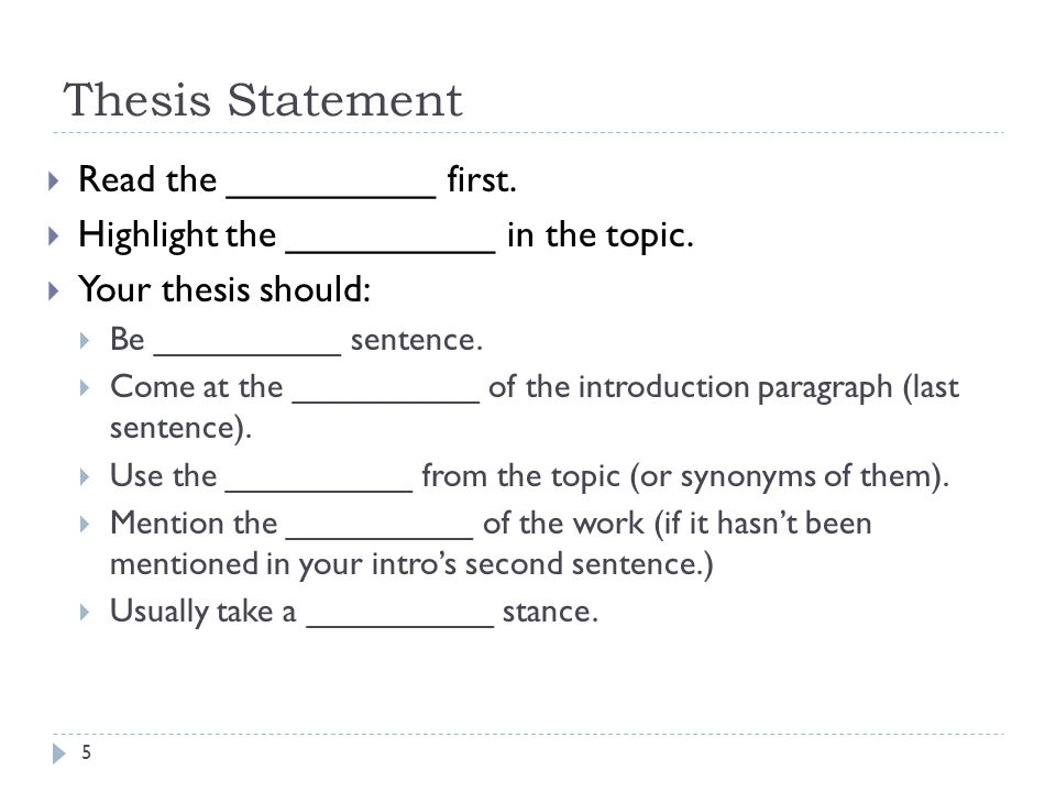 Thesis Statement Read the __________ first.