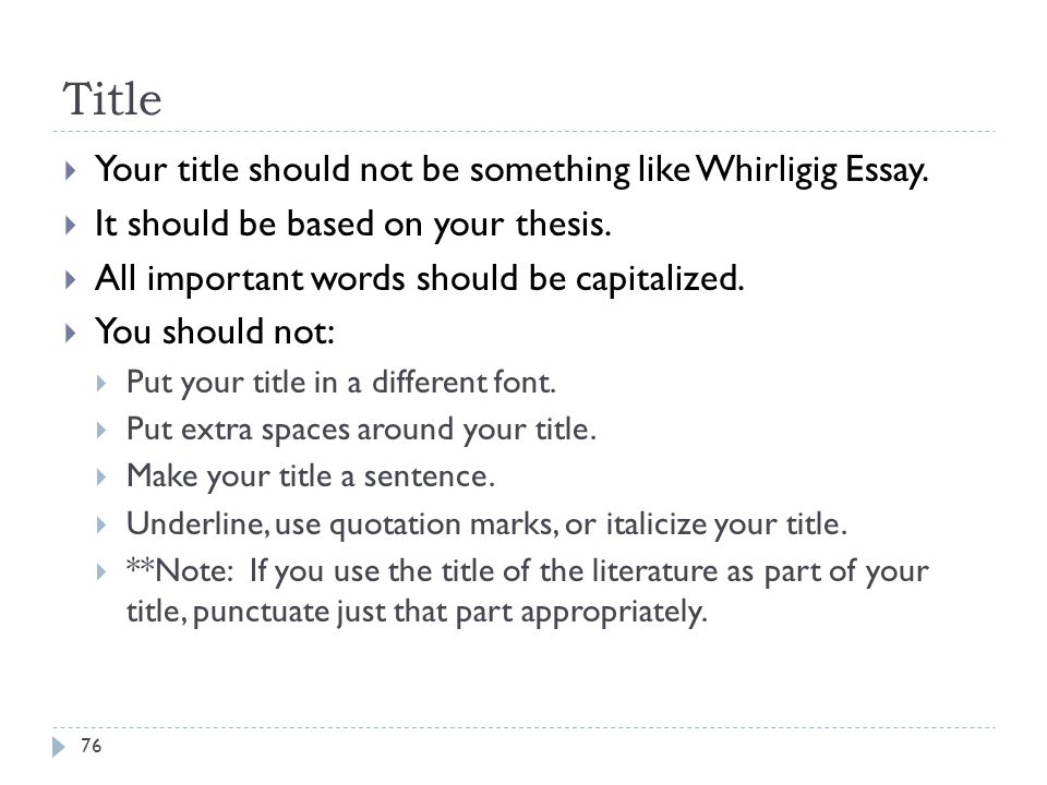 Title Your title should not be something like Whirligig Essay.