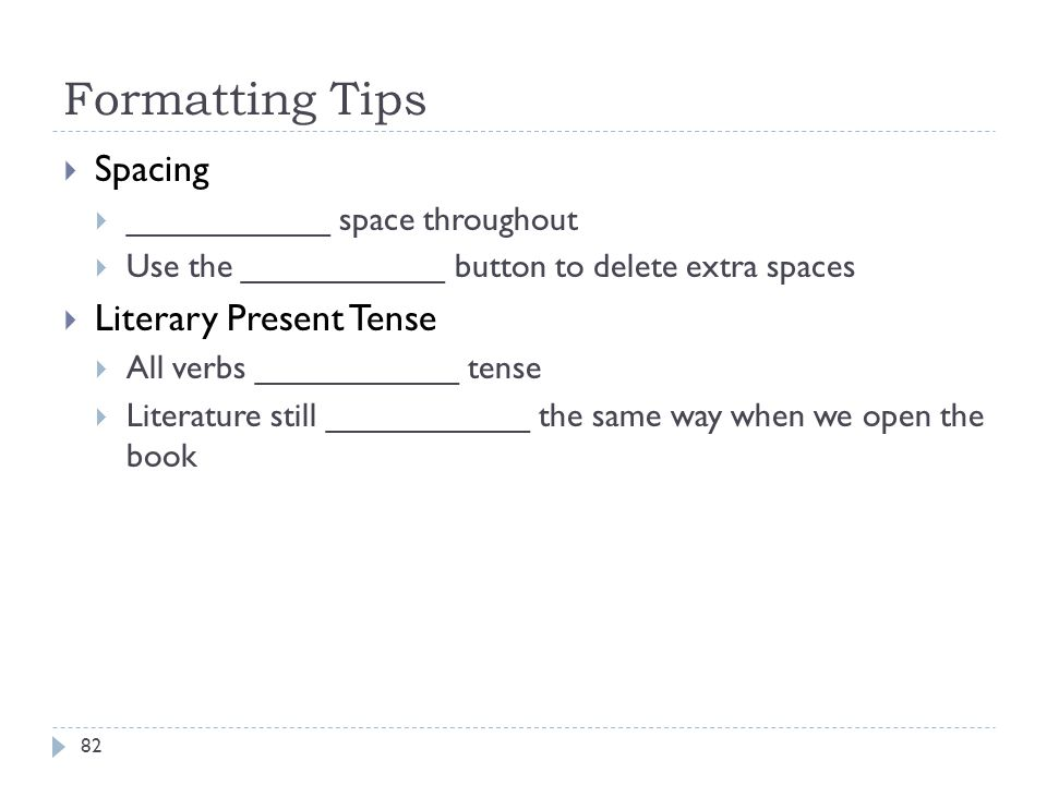Formatting Tips Spacing Literary Present Tense