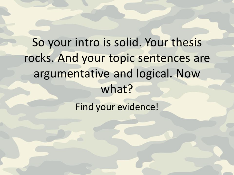 So your intro is solid. Your thesis rocks