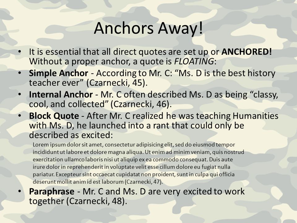 Anchors Away! It is essential that all direct quotes are set up or ANCHORED! Without a proper anchor, a quote is FLOATING: