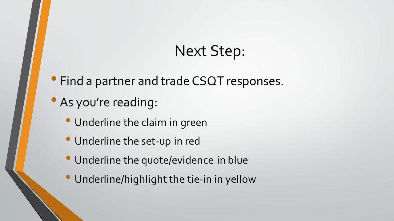 Next Step: Find a partner and trade CSQT responses. As you're reading: