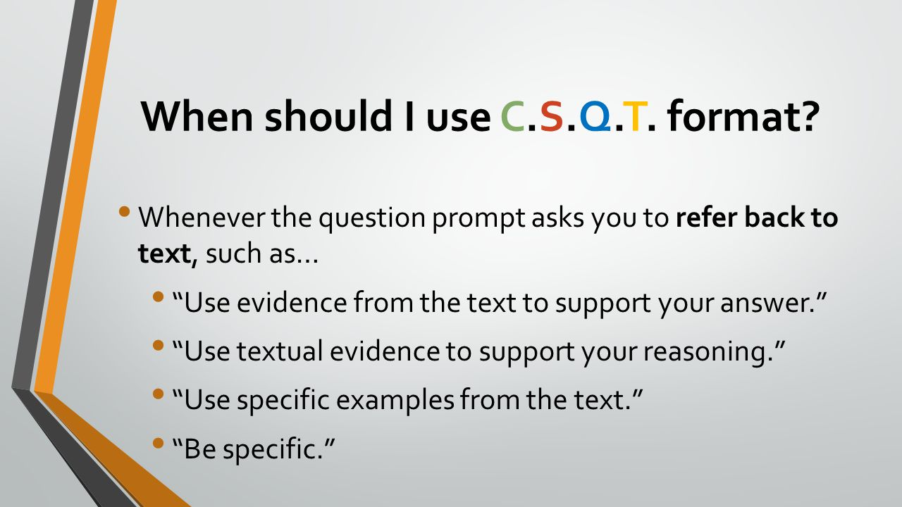 When should I use C.S.Q.T. format