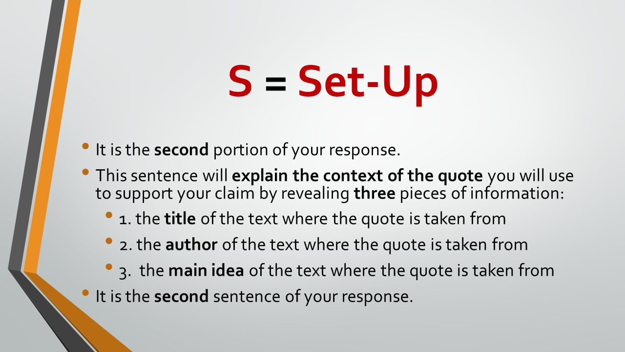 S = Set-Up It is the second portion of your response.