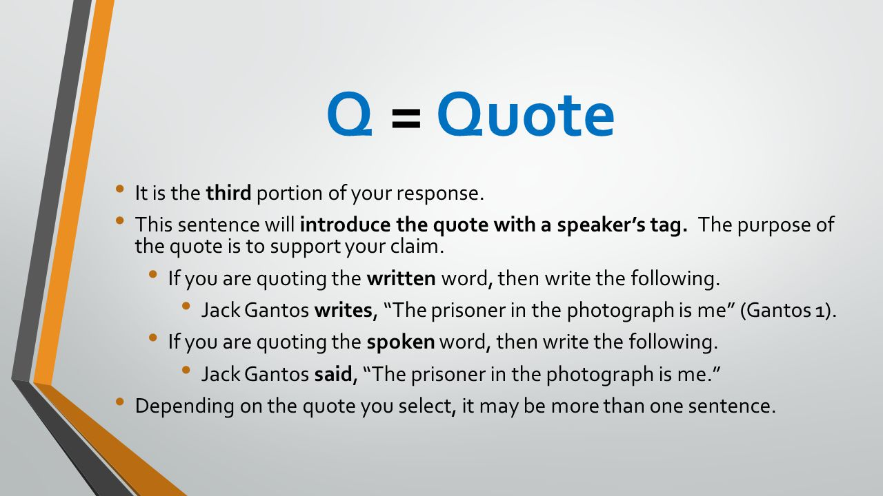 Q = Quote It is the third portion of your response.