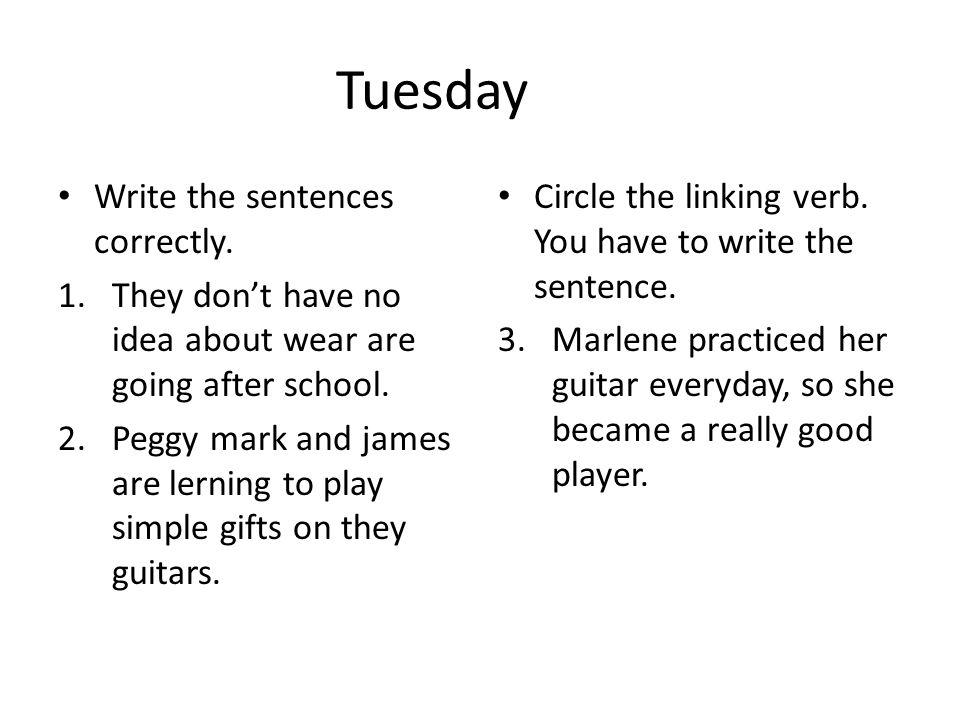 Tuesday Write the sentences correctly.