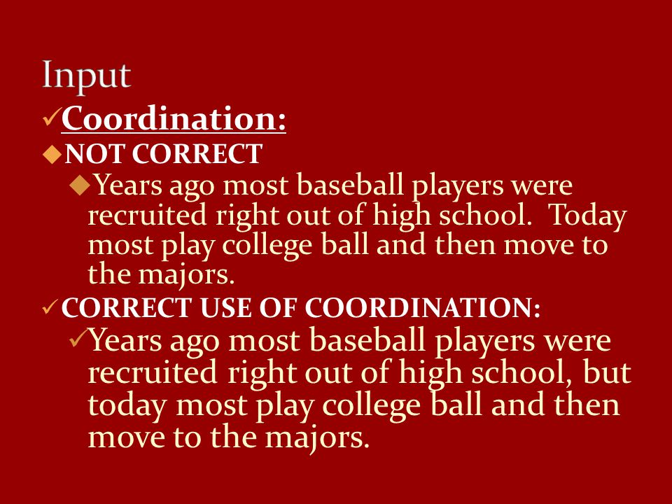Input Coordination: NOT CORRECT.