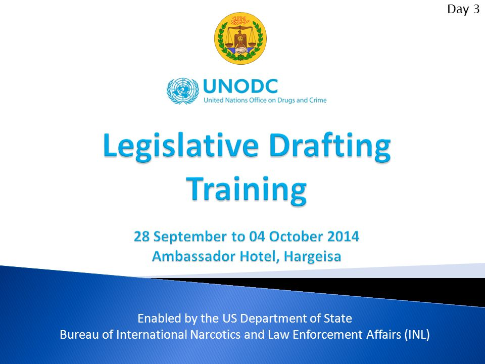 Day 3 Legislative Drafting Training 28 September to 04 October 2014 Ambassador Hotel, Hargeisa. Enabled by the US Department of State.