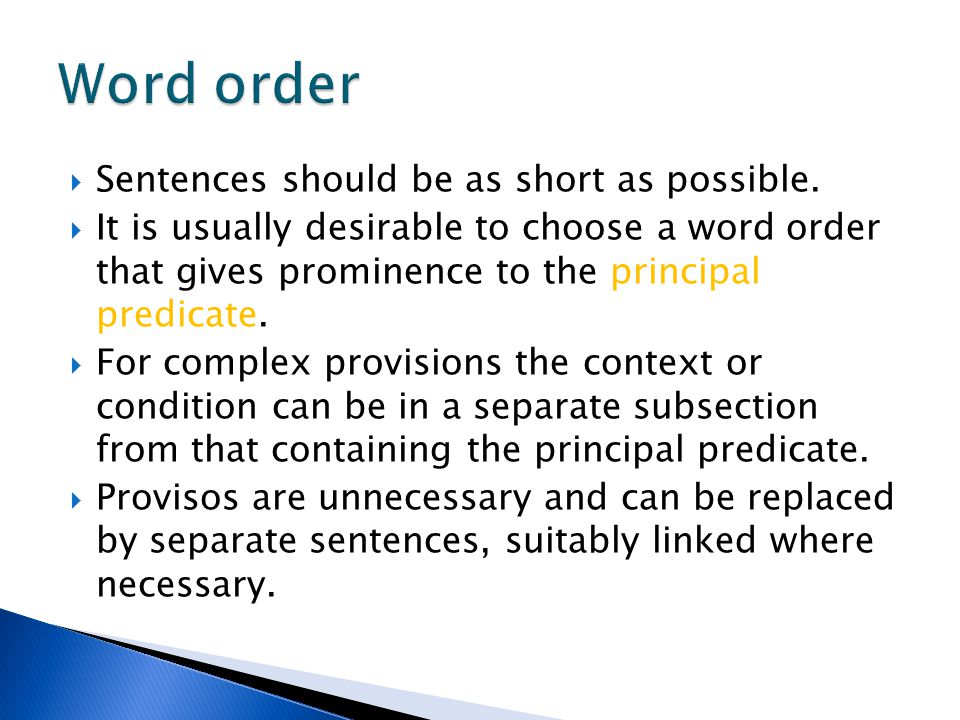 Word order Sentences should be as short as possible.