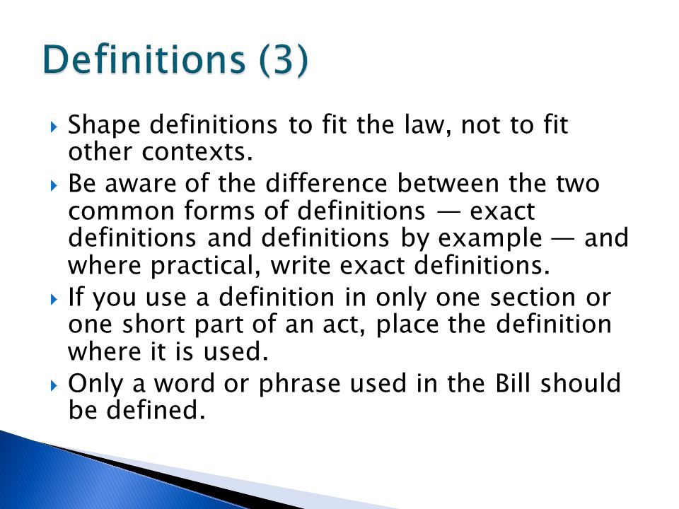 Definitions (3) Shape definitions to fit the law, not to fit other contexts.