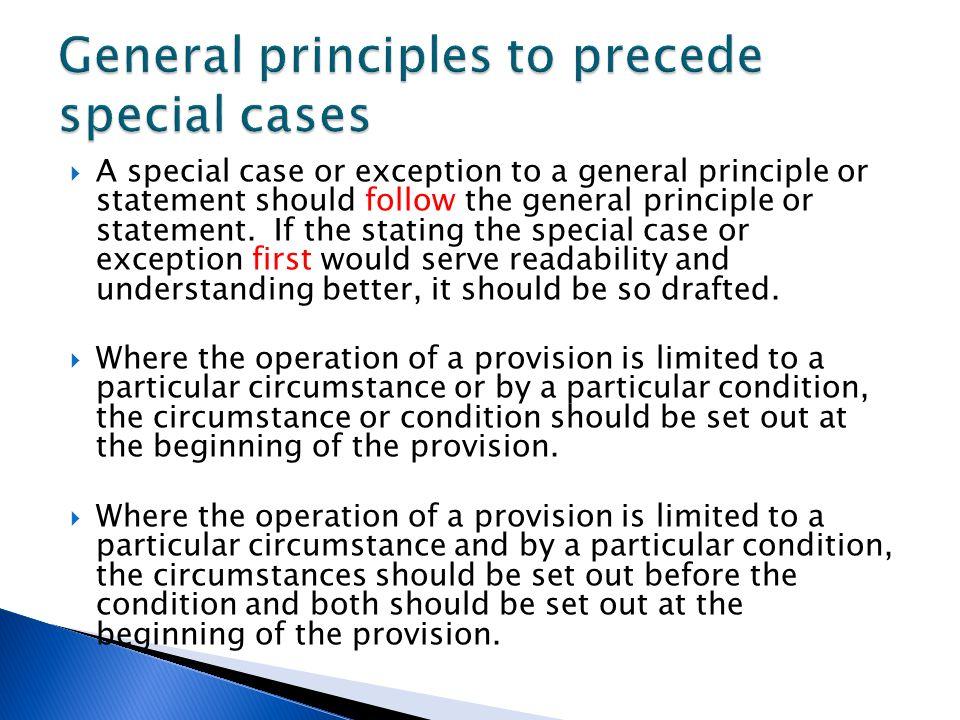 General principles to precede special cases