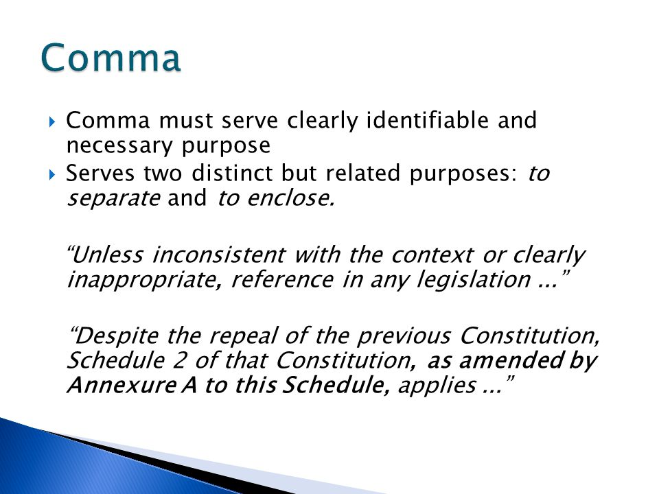 Comma Comma must serve clearly identifiable and necessary purpose