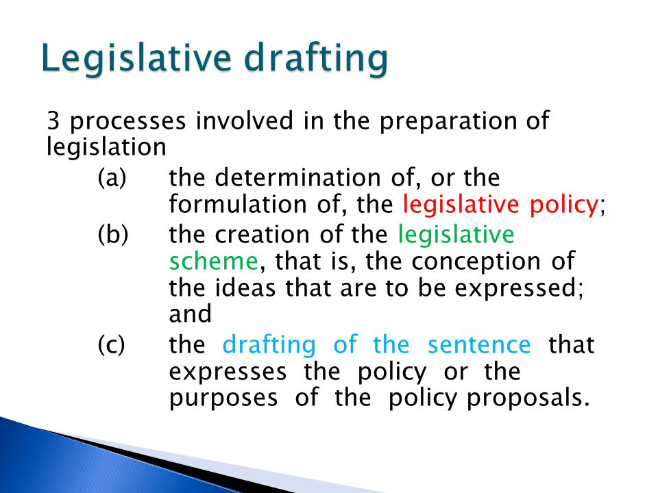 Legislative drafting 3 processes involved in the preparation of legislation.