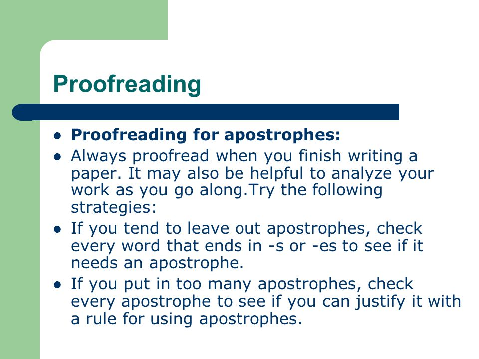 Proofreading Proofreading for apostrophes:
