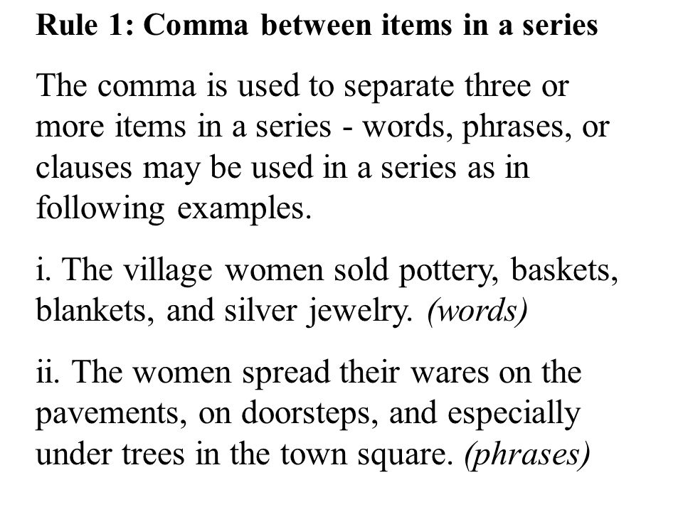 Rule 1: Comma between items in a series