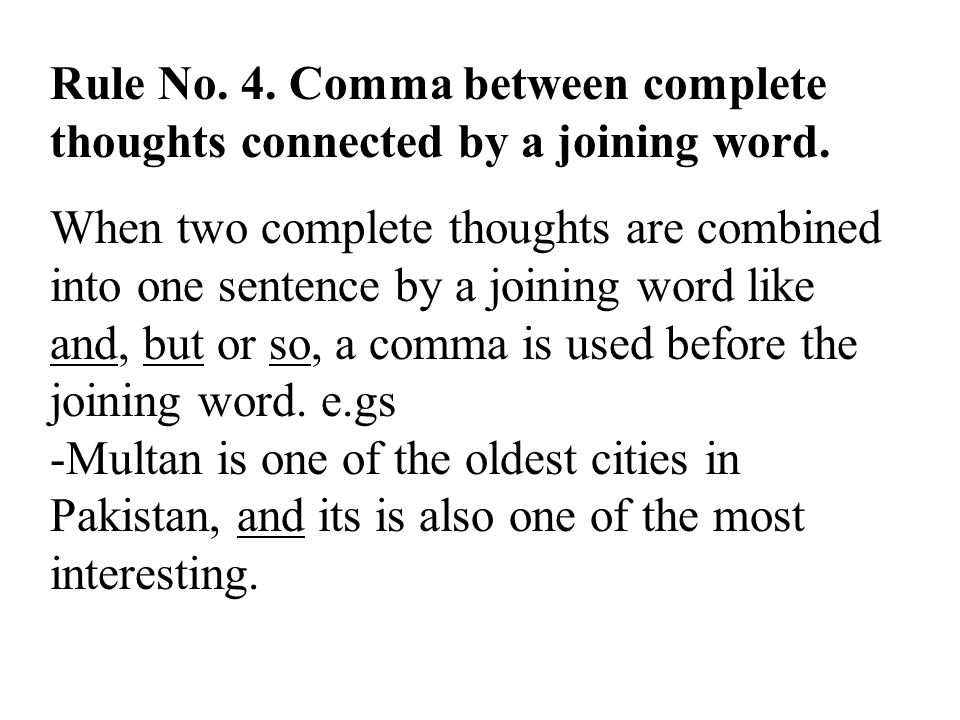 Rule No. 4. Comma between complete thoughts connected by a joining word.