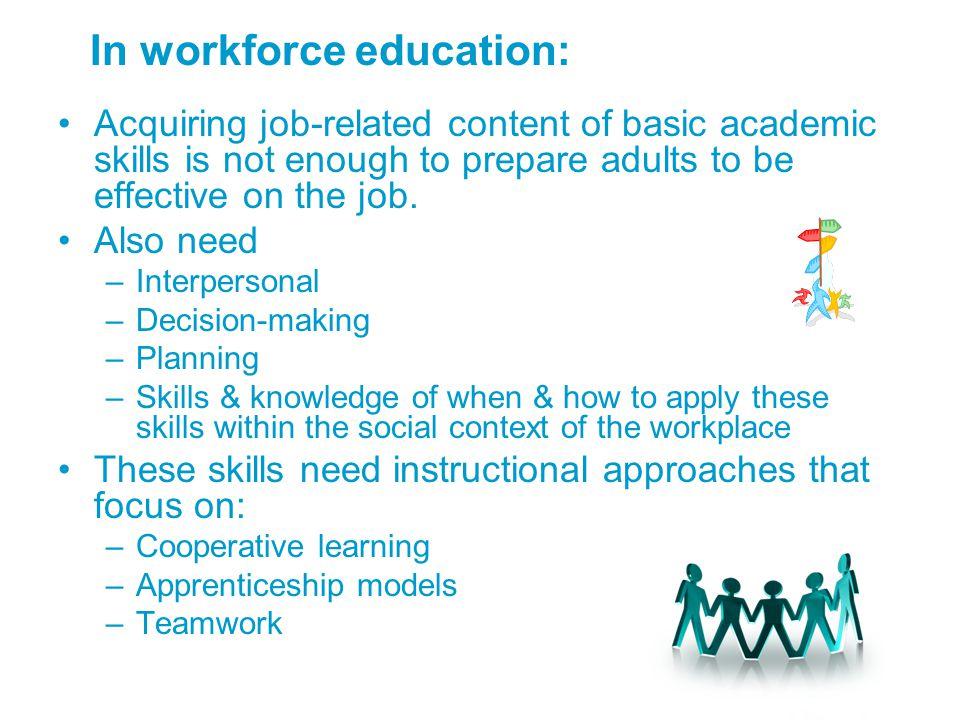 In workforce education: