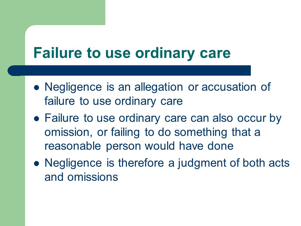 Failure to use ordinary care