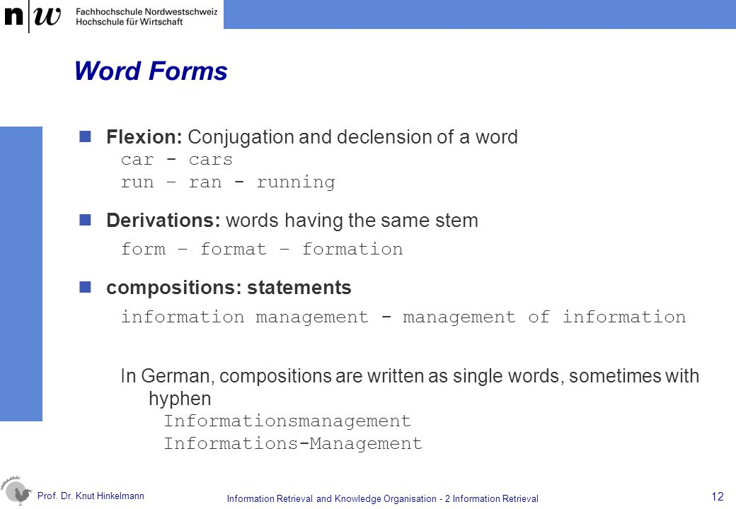 Word Forms Flexion: Conjugation and declension of a word