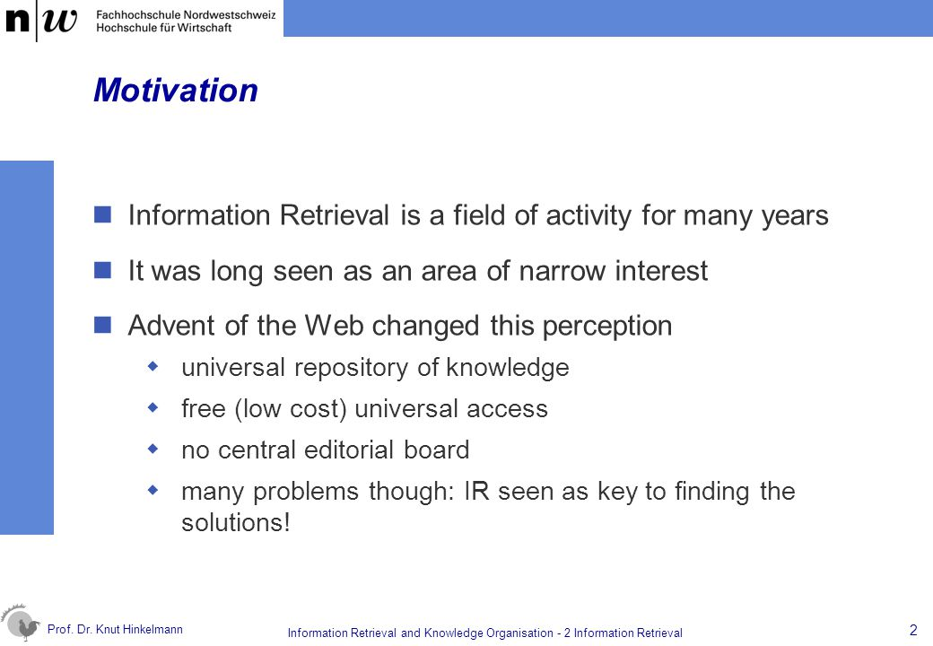 Motivation Information Retrieval is a field of activity for many years