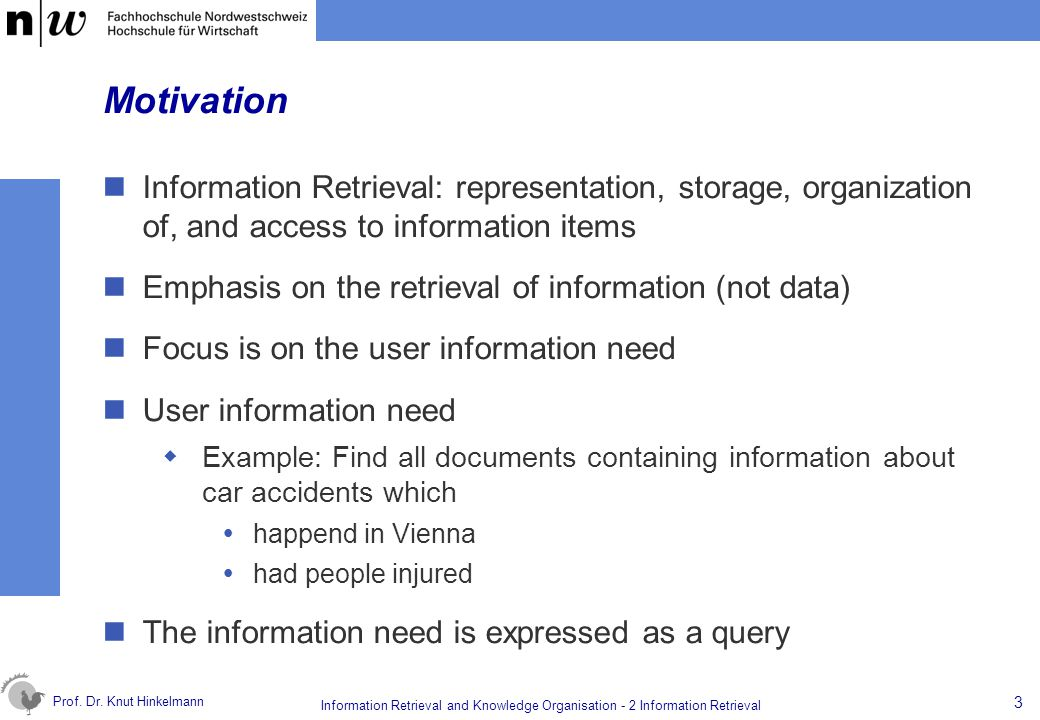 Motivation Information Retrieval: representation, storage, organization of, and access to information items.