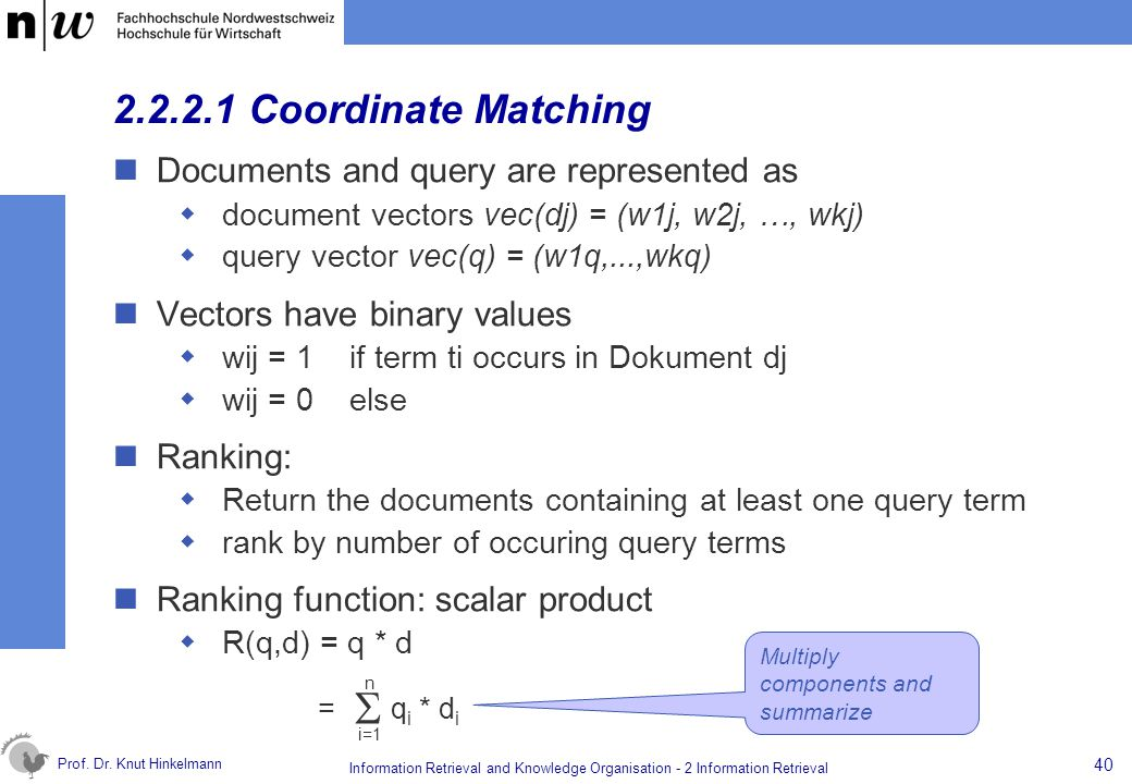 S 2.2.2.1 Coordinate Matching Documents and query are represented as