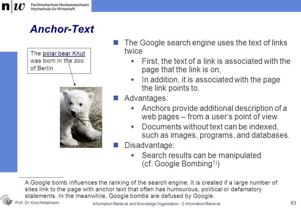 Anchor-Text The Google search engine uses the text of links twice