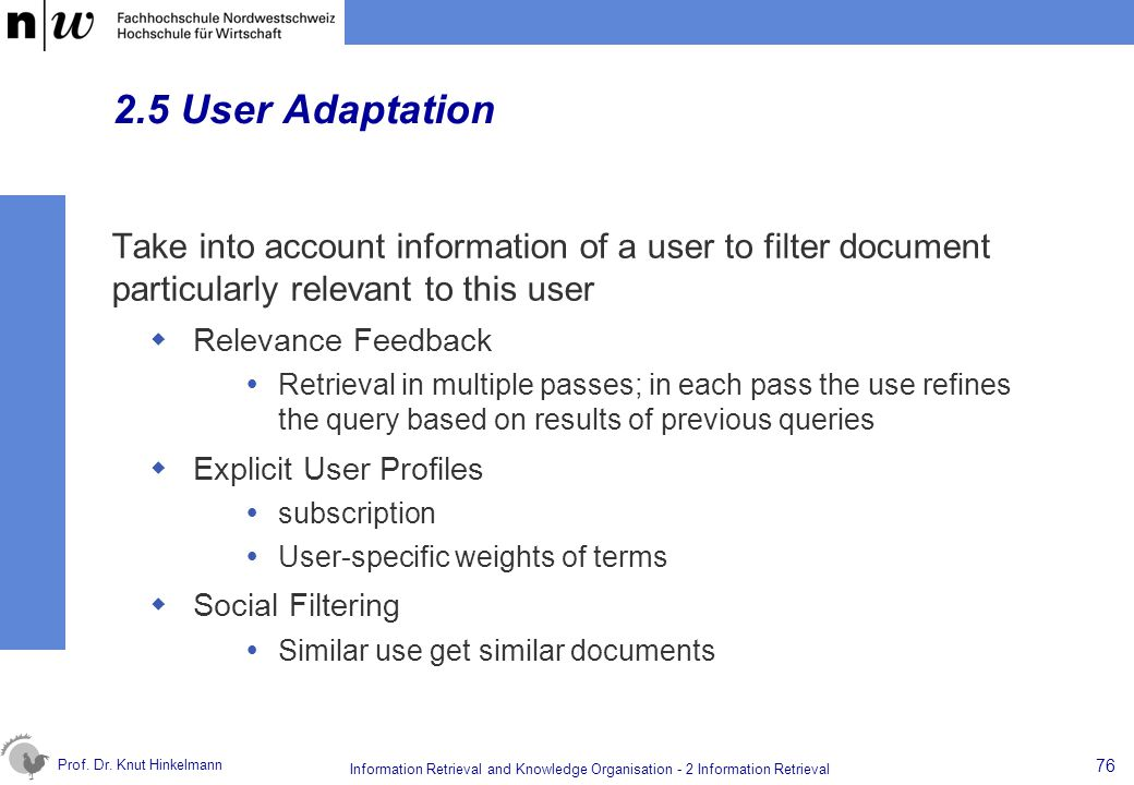 2.5 User Adaptation Take into account information of a user to filter document particularly relevant to this user.