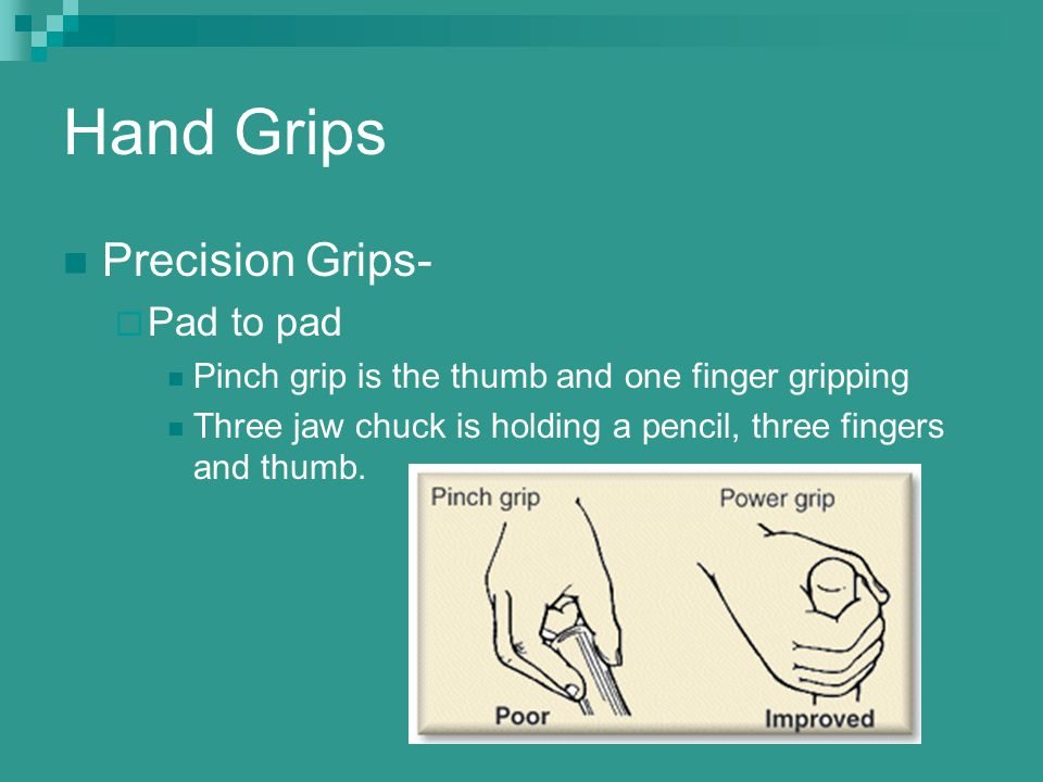 Hand Grips Precision Grips- Pad to pad