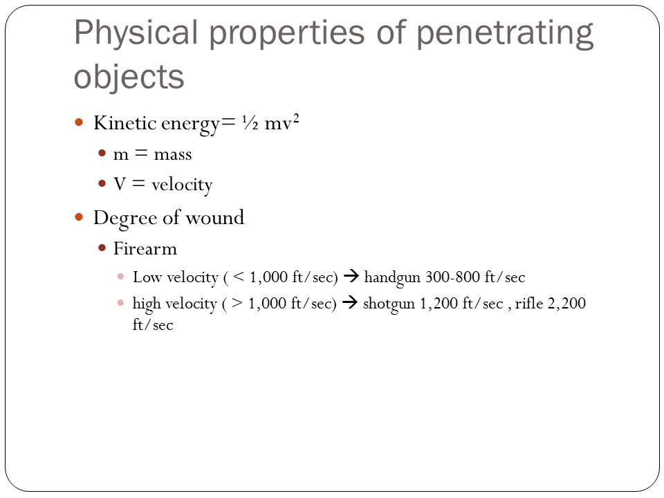 Physical properties of penetrating objects