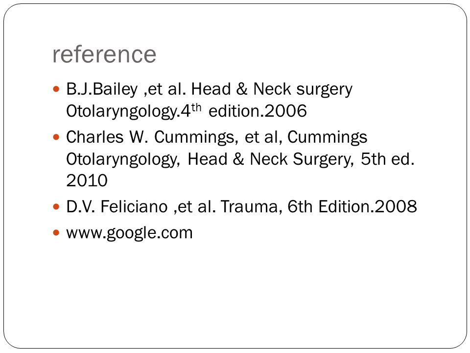 reference B.J.Bailey ,et al. Head & Neck surgery Otolaryngology.4th edition.2006.
